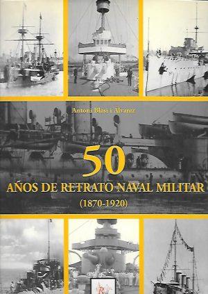 50 AÑOS DE RETRATO NAVAL MILITAR 1870-1920