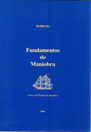 TRATADO DE MANIOBRA TOMO I.  FUNDAMENTOS DE MANIOBRA