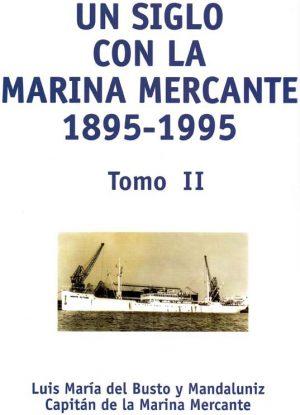 UN SIGLO CON LA MARINA MERCANTE 1895-1995 TOMO II