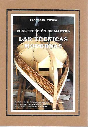 CONSTRUCCION DE MADERA. LAS TECNICAS MODERNAS