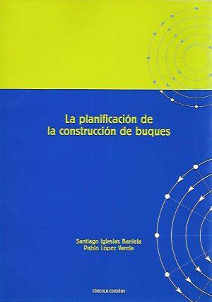 LA PLANIFICACION DE LA CONSTRUCCION DE BUQUES