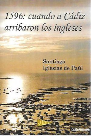1596: CUANDO A CADIZ ARRIBARON LOS INGLESES
