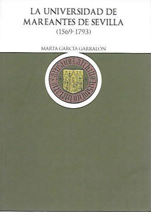 LA UNIVERSIDAD DE MAREANTES DE SEVILLA 1569-1793