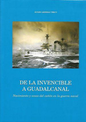 DE LA INVENCIBLE A GUADALCANAL