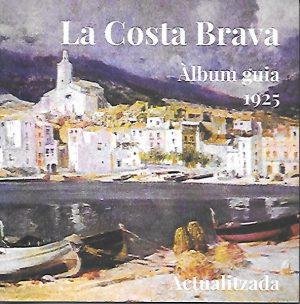 LA COSTA BRAVA. ALBUM GUIA 1925 ACTUALIZADA