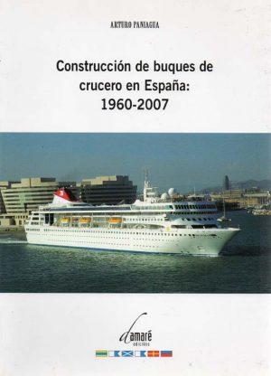 CONSTRUCCION DE BUQUES DE CRUCERO EN ESPAÑA 1960-2007