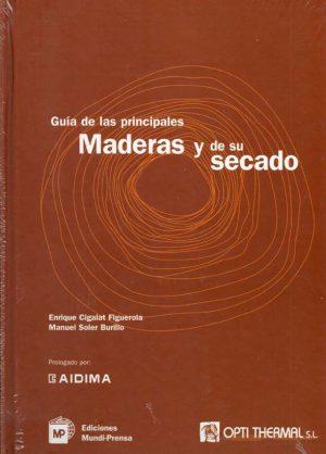 GUIA DE LAS PRINCIPALES MADERAS Y DE SU SECADO