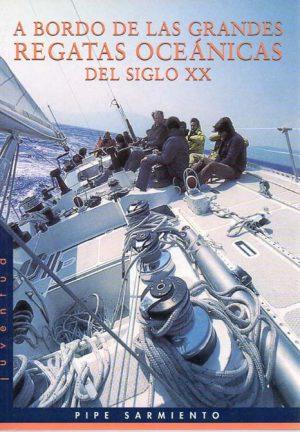 A BORDO DE LAS GRANDES REGATAS OCEANICAS DEL SIGLO XX