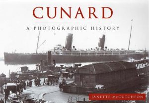 CUNARD. A PHOTOGRAPHIC HISTORY