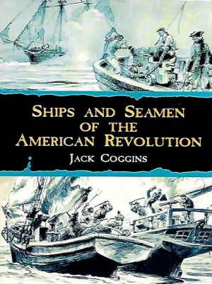 SHIPS AND SEAMEN OF THE AMERICAN REVOLUTION