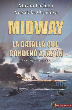 MIDWAY, LA BATALLA QUE CONDENO A JAPON